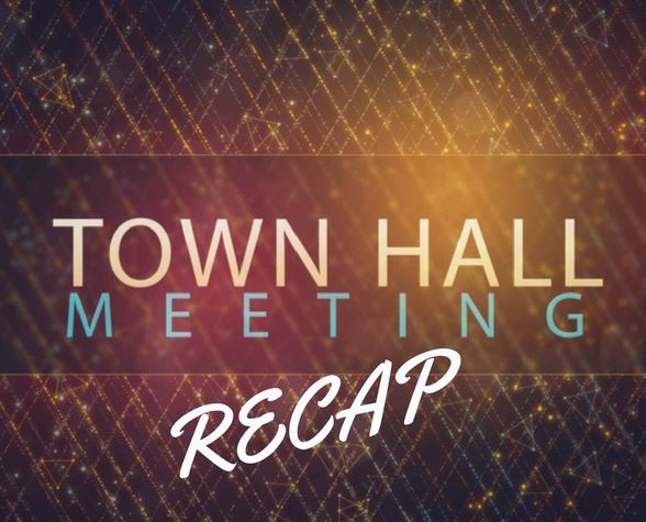 Town Hall Meeting Recap